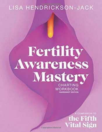 9781999428037-199942803X-Fertility Awareness Mastery Charting Workbook: A Companion to The Fifth Vital Sign, Fahrenheit Edition