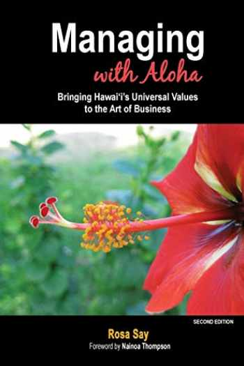 9780976019015-0976019019-Managing with Aloha: Bringing Hawai'i's Universal Values to the Art of Business