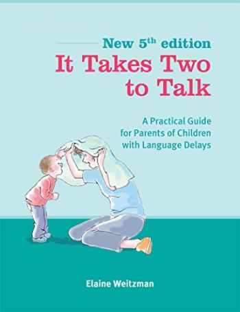 9780921145523-0921145527-It Takes Two to Talk: A Practical Guide For Parents of Children With Language Delays
