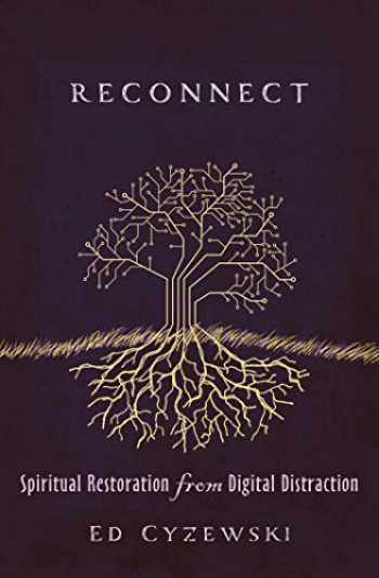 9781513806358-1513806351-Reconnect: Spiritual Restoration from Digital Distraction
