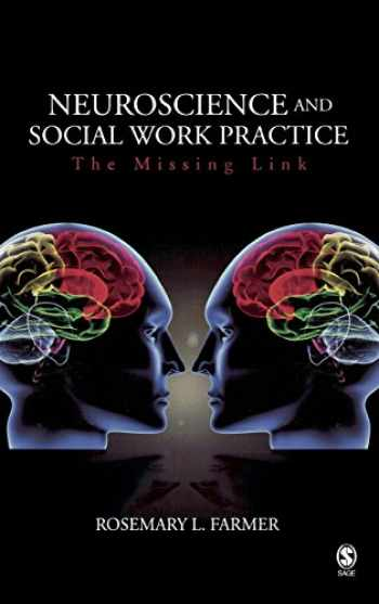 9781412926973-1412926971-Neuroscience and Social Work Practice: The Missing Link
