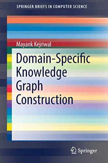 9783030123741-303012374X-Domain-Specific Knowledge Graph Construction (SpringerBriefs in Computer Science)