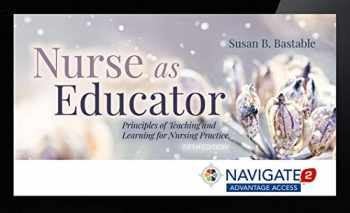9781284127249-1284127249-Navigate 2 Advantage Access For Nurse As Educator: Principles Of Teaching And Learning For Nursing Practice