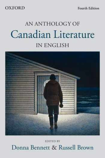 9780199023578-0199023573-An anthology of Canadian Literature In English - Fourth Edition