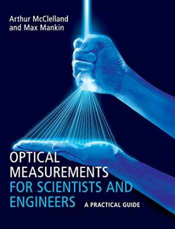 9781107173019-1107173019-Optical Measurements for Scientists and Engineers: A Practical Guide