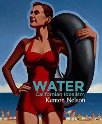 9781945551581-1945551585-Water: California Idealism