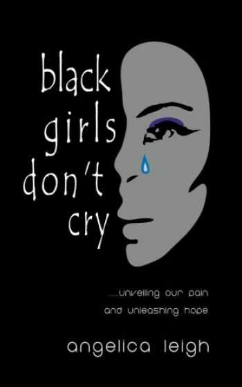 9781478339120-1478339128-Black Girls Don't Cry: Unveiling Our Pain and Unleashing Hope