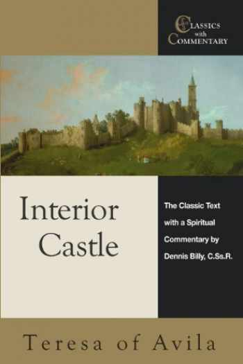 9780870612411-0870612417-Interior Castle: The Classic Text With a Spiritual Commentary (Classics With Commentary)