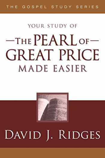9781599553443-1599553449-The Pearl of Great Price Made Easier (Gospel Study)