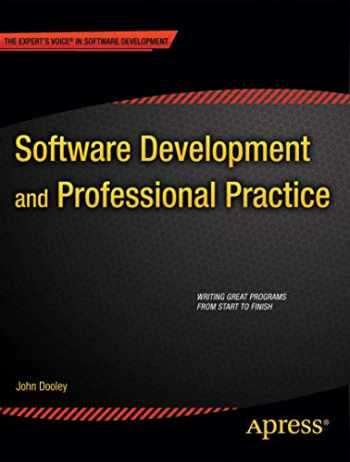 9781430238010-1430238011-Software Development and Professional Practice (Expert's Voice in Software Development)