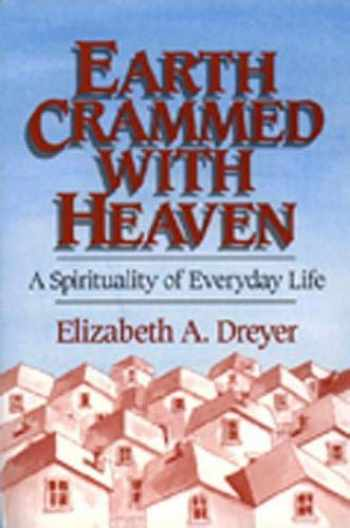 9780809134502-0809134500-Earth Crammed with Heaven: A Spirituality of Everyday Life