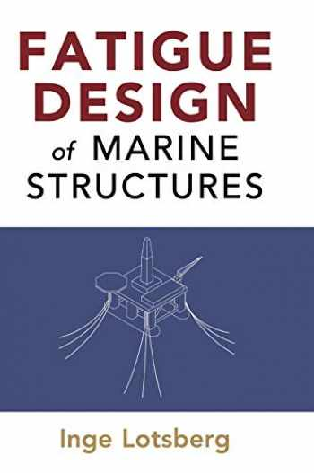 9781107121331-1107121337-Fatigue Design of Marine Structures