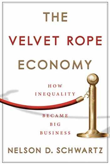 9780385543088-0385543085-The Velvet Rope Economy: How Inequality Became Big Business