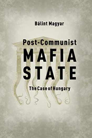 9786155513541-6155513546-Post-Communist Mafia State: The Case of Hungary