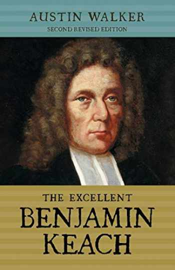 9781894400633-1894400631-The Excellent Benjamin Keach (PB)