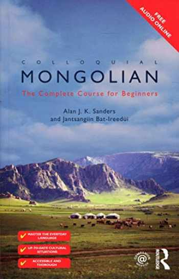 9781138950139-1138950130-Colloquial Mongolian: The Complete Course For Beginners (Colloquial Series (Book Only))