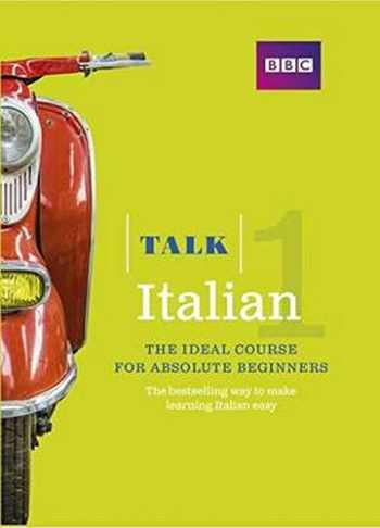 9781406678994-1406678996-Talk Italian: The Ideal Course for Absolute Beginners (Italian Edition)