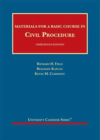 9781634605281-1634605284-Materials for a Basic Course in Civil Procedure (University Casebook Series)