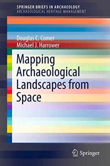 9781461460732-1461460735-Mapping Archaeological Landscapes from Space (SpringerBriefs in Archaeology (5))