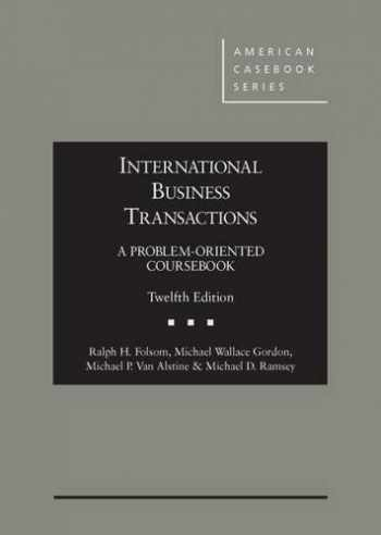 9781634592673-1634592670-International Business Transactions: A Problem-Oriented Coursebook, 12th (American Casebook Series)