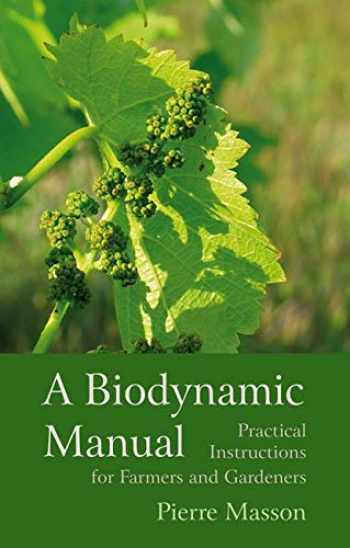 9781782500803-1782500804-A Biodynamic Manual: Practical Instructions for Farmers and Gardeners