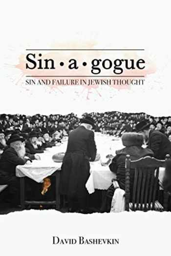 9781618117977-1618117971-Sin•a•gogue: Sin and Failure in Jewish Thought