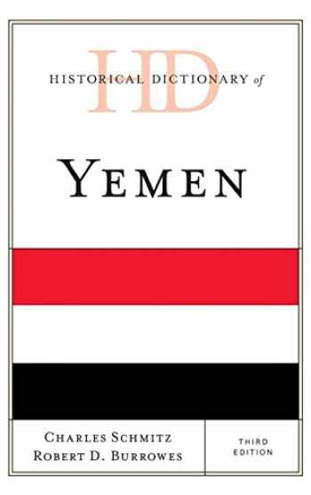 9781538102329-1538102323-Historical Dictionary of Yemen (Historical Dictionaries of Asia, Oceania, and the Middle East)