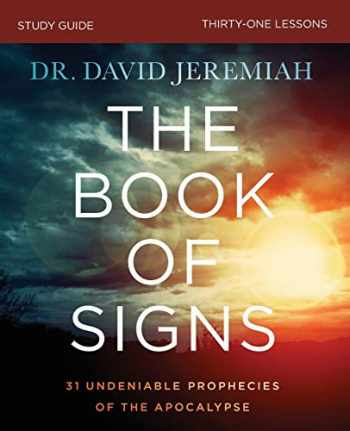 9780310109723-0310109728-The Book of Signs Study Guide: 31 Undeniable Prophecies of the Apocalypse