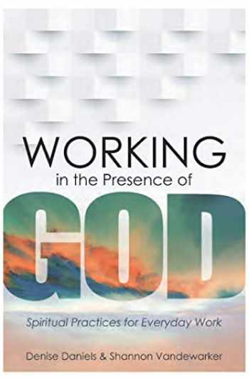 9781683072225-1683072227-Working in the Presence of God: Spiritual Practices for Everyday Work