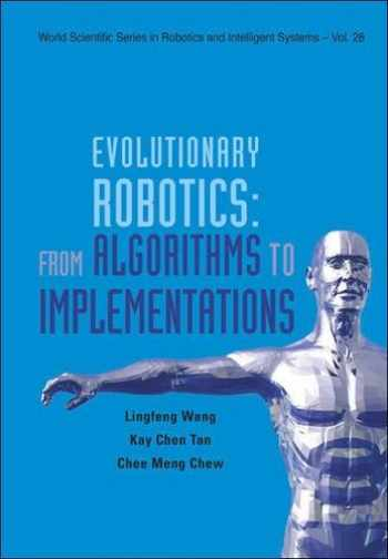 9789812568700-9812568700-Evolutionary Robotics: From Algorithms to Implementations (World Scientific Series in Robotics and Intelligent Systems)