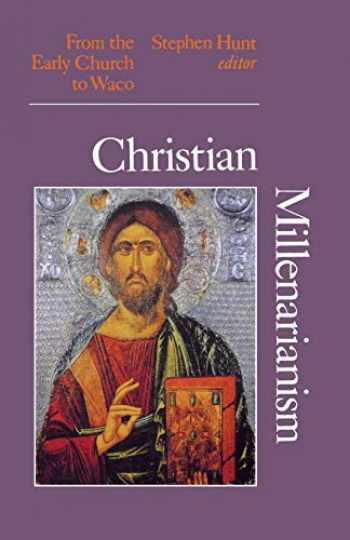 9780253214911-0253214912-Christian Millenarianism: From the Early Church to Waco