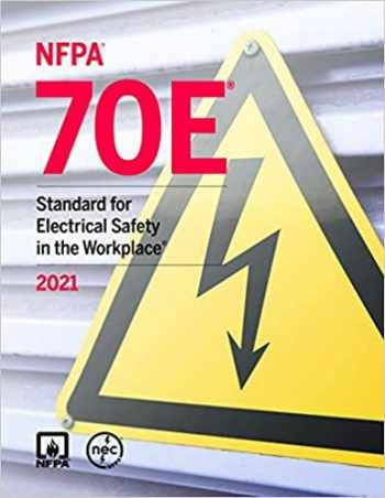 9781455926244-1455926248-NFPA 70E, Standard for Electrical Safety in the Workplace, 2021 Edition