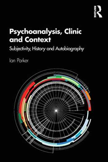 9780367144333-0367144336-Psychoanalysis, Clinic and Context: Subjectivity, History and Autobiography