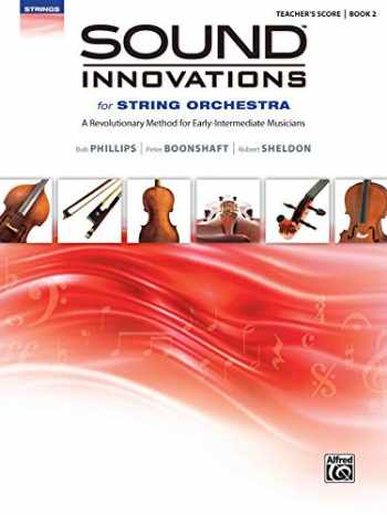 9780739067949-073906794X-Sound Innovations for String Orchestra, Bk 2: A Revolutionary Method for Early-Intermediate Musicians (Conductor's Score), Score
