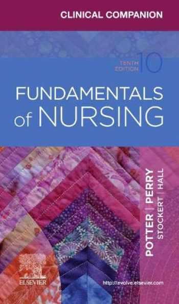 9780323711302-0323711308-Clinical Companion for Fundamentals of Nursing