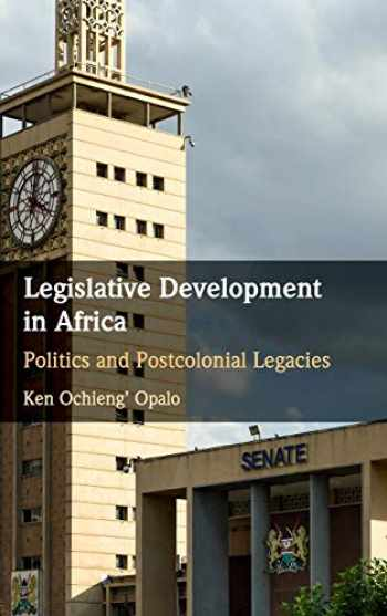 9781108492102-110849210X-Legislative Development in Africa: Politics and Postcolonial Legacies