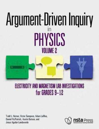 9781681403779-1681403773-Argument-Driven Inquiry in Physics, Volume 2: Electricity and Magnetism Lab Investigations for Grades 9 12 - PB349X5V2