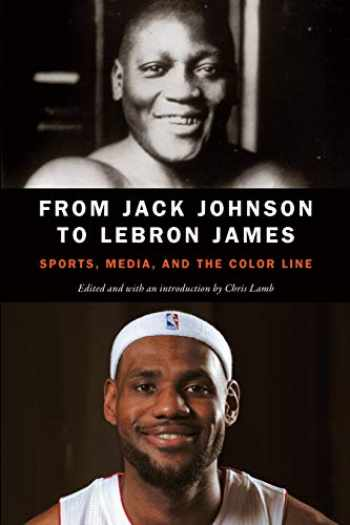 9780803276802-080327680X-From Jack Johnson to LeBron James: Sports, Media, and the Color Line