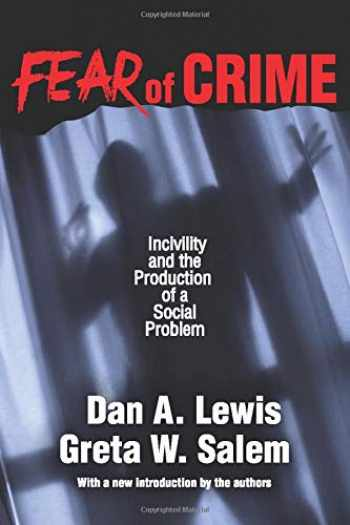 9781412863100-1412863104-Fear of Crime: Incivility and the Production of a Social Problem (New Observations)