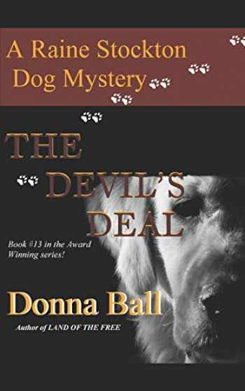 9780996561075-0996561072-The Devil's Deal (Raine Stockton Dog Mysteries)