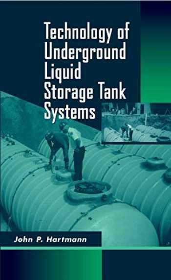 9780471154129-0471154121-Technology of Underground Liquid Storage Tank Systems