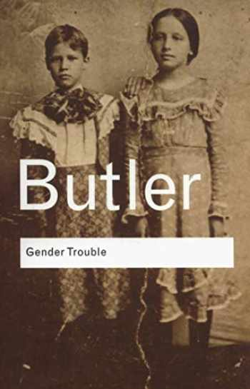 9780415389556-0415389550-Gender Trouble: Feminism and the Subversion of Identity (Routledge Classics)