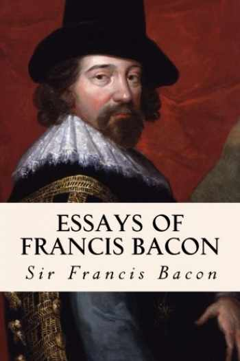 9781502334435-1502334437-Essays of Francis Bacon