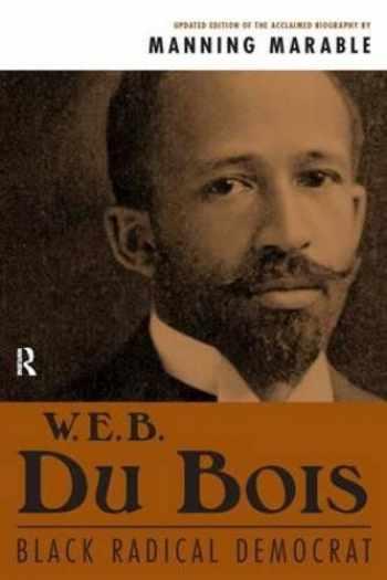 9781594510199-1594510199-W. E. B. Du Bois: Black Radical Democrat
