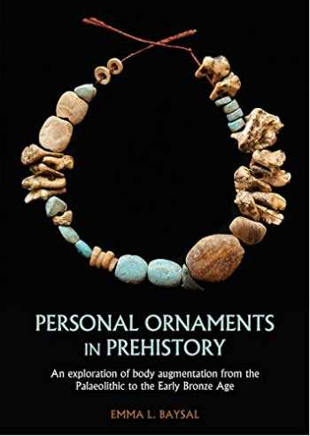 9781789252866-1789252865-Personal Ornaments in Prehistory: An exploration of body augmentation from the Palaeolithic to the Early Bronze Age