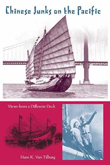 9780813049212-0813049210-Chinese Junks on the Pacific: Views from a Different Deck (New Perspectives on Maritime History and Nautical Archaeology)
