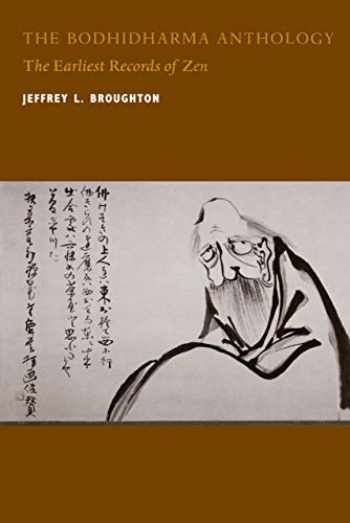 9780520219724-0520219724-The Bodhidharma Anthology: The Earliest Records of Zen (Philip E. Lilienthal Book)