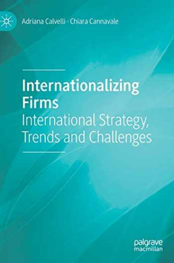 9783319915500-3319915509-Internationalizing Firms: International Strategy, Trends and Challenges