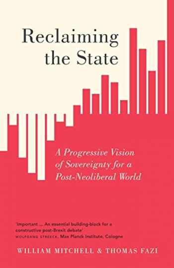 9780745337326-0745337325-Reclaiming the State: A Progressive Vision of Sovereignty for a Post-Neoliberal World