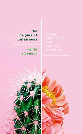 9780198789970-0198789971-The Origins of Unfairness: Social Categories and Cultural Evolution